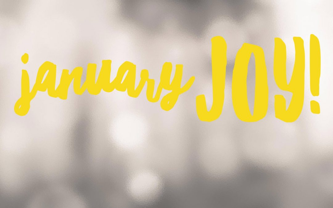 Five ways to January Joy!